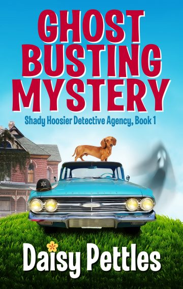 Shady Hoosier Detective Agency Book 1 Ghost Busting Mystery a humorous cozy mystery series by author Daisy Pettles