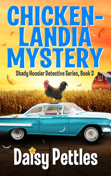 Shady Hoosier Detective Agency Book 3 Chickenlandia Mystery a humorous cozy mystery series by author Daisy Pettles